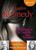Murmurer à l'oreille des femmes | Kennedy, Douglas (1955-....). Auteur