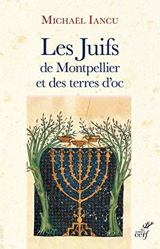 Livre Les Juifs de Montpellier et des terres d'oc pdf
