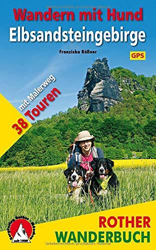 Wandern mit Hund Elbsandsteingebirge: Mit Malerweg. 38 Touren. Mit GPS-Daten (Rother Wanderbuch)