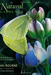 The Natural Gardener: The Way We All Want to Garden by Val Bourne (2008-02-21)