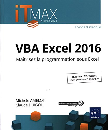 VBA Excel 2016 - Cours et Exercices corrigés - Maîtrisez la programmation sous Excel