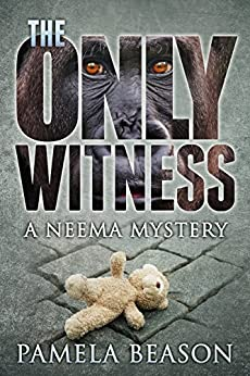 The Only Witness (The Neema Mystery Series Book 1) (English Edition) von [Beason, Pamela]