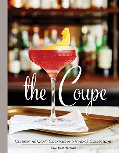 Free The Coupe: Celebrating Craft Cocktails and Vintage