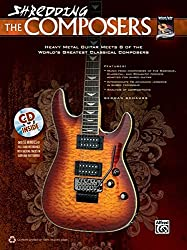 Shredding the Composers: Heavy Metal Guitar Meets 8 of the World's Greatest Classical Composers, Book & CD (National Guitar Workshop)