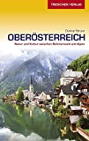 Reiseführer Oberösterreich: Natur und Kultur zwischen Böhmerwald und Alpen (Trescher-Reihe Reisen)