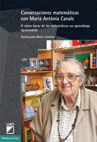 Conversaciones matemáticas con Maria Antònia Canals: 247 (Biblioteca De Aula) por Purificació Biniés Lanceta