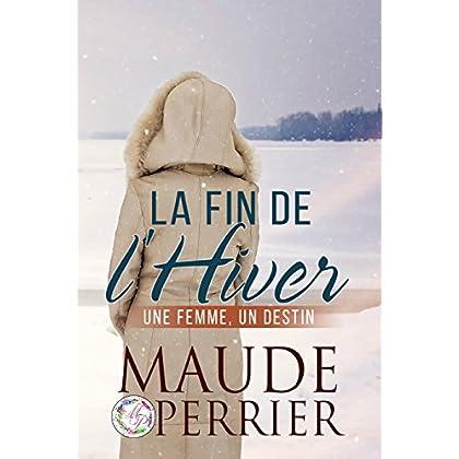 La fin de l'hiver: Un roman sentimental qui vous emmènera au Canada