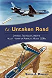 An Untaken Road: Strategy, Technology, and the Hidden History of America's Mobile ICBMs