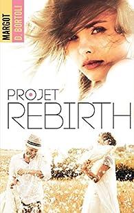 Projet Rebirth par Margot D. Bortoli