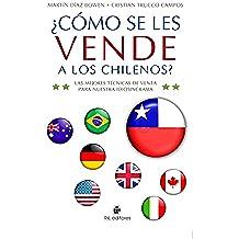 ¿Cómo se les vende a los chilenos? Las mejores técnicas de venta para nuestra idiosincrasia