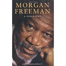 Morgan Freeman: A Biography by Kathleen Tracy (2010-03-25)