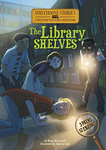 The Library Shelves: An Interactive Mystery Adventure (You Choose Stories: Field Trip Mysteries) por Steve Brezenoff