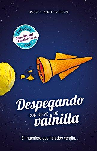 DESPEGANDO CON NIEVE DE VAINILLA: El Ingeniero que helados vendía...