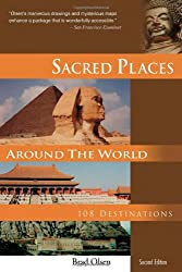 Sacred Places Around the World: 108 Destinations (108 Destinations Series) (Sacred Places: 108 Destinations)