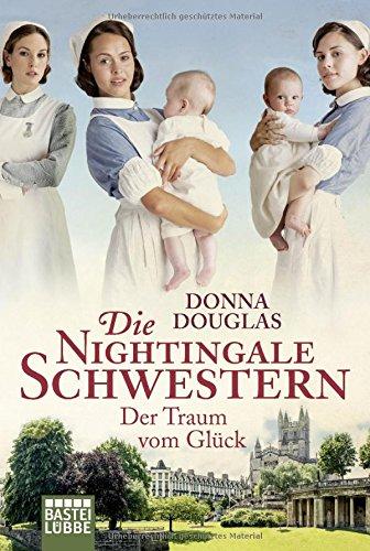 Douglas, Donna: Die Nightingale Schwestern: Der Traum vom Glück
