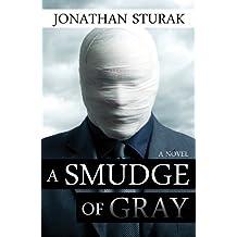 A Smudge of Gray: A Novel (English Edition)