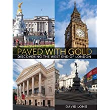 Paved with Gold: Discovering the West End of London