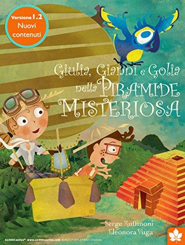 Giulia, Gianni e Golia nella Piramide Misteriosa (Italian Edition)