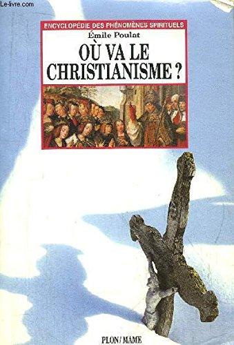 OU VA LE CHRISTIANISME ? par Emile Poulat