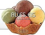 Eis selber machen: Alles Eis! 50 Eis-Rezepte vom Vanille Eis, Schokoladen Eis über Nougateis bis...