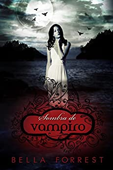 Sombra de vampiro eBook: Bella Forrest: Amazon.es: Tienda