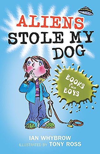 Aliens Stole My Dog: Book 5 (Books for Boys)
