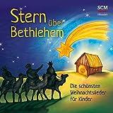 Stern über Bethlehem: Die schönsten Weihnachtslieder für Kinder -
