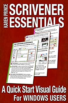 SCRIVENER ESSENTIALS: A Quick Start Visual Guide For Windows Users by [Prince, Karen]