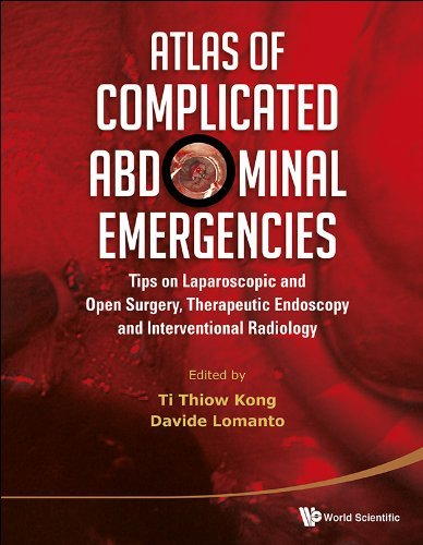 Atlas Of Complicated Abdominal Emergencies: Tips On Laparoscopic And Open Surgery, Therapeutic Endoscopy And Interventional Radiology (With Dvd-Rom) by Ti Thiow Kong Et Al (2014-06-14)