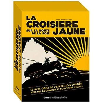 La Croisière Jaune : les documents inédits: version documentaire
