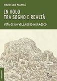 IN VOLO TRA SOGNO E REALTÀ Vita di un villaggio nuragico