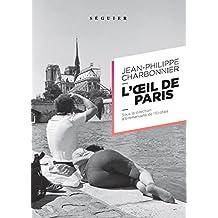 Jean-Philippe Charbonnier : L'oeil de Paris