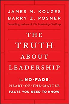 The Truth about Leadership: The No-fads, Heart-of-the-Matter Facts You Need to Know par [Kouzes, James M., Posner, Barry Z.]