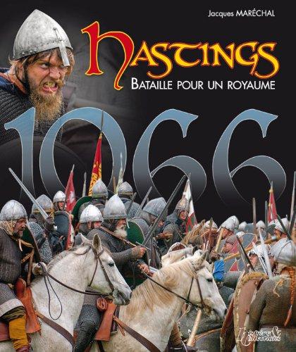 Hastings, Bataille pour un royaume