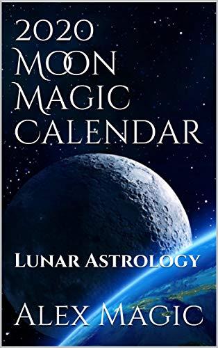 2020 Moon Magic Calendar: Lunar Astrology (English Edition) eBook ...