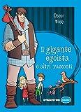Scarica Libro Il gigante egoista e altri racconti (PDF,EPUB,MOBI) Online Italiano Gratis