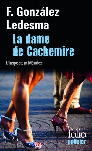 La dame de Cachemire : Une enquête de l'inspecteur Méndez par Francisco Gonzalez Ledesma