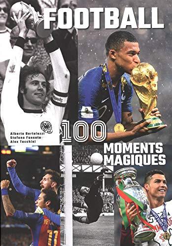Football 100 Moments Magiques par Alberto Bertolazzi