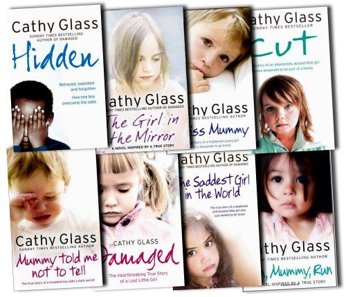 Cathy Glass Collection 8 Books Set Pack RRP: £81.76 (I Miss Mummy, Mummy Told Me Not to Tell, Cut, The Girl in the Mirror, The Saddest Girl in the World, Hidden, Run, Mummy, Run, Damaged: The Heartbreaking True Story of a Forgotten Child)