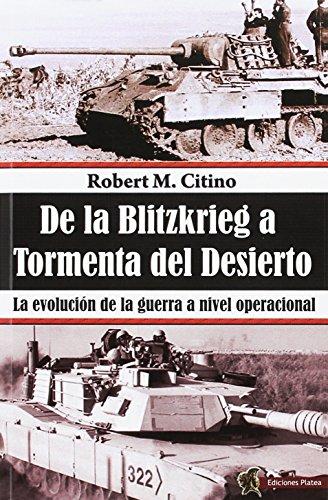 De la Blitzkrieg a Tormenta del Desierto: La evolución de la guerra a nivel operacional