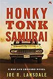 Honky Tonk Samurai: Hap and Leonard Book Nine (Hap and Leonard Thrillers)