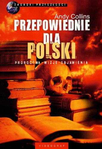 Przepowiednie dla Polski proroctwa wizje objawienia