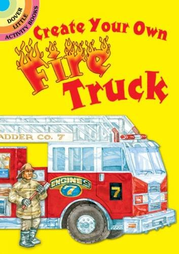 Create Your Own Fire Truck (Dover Little Activity Books Stickers)