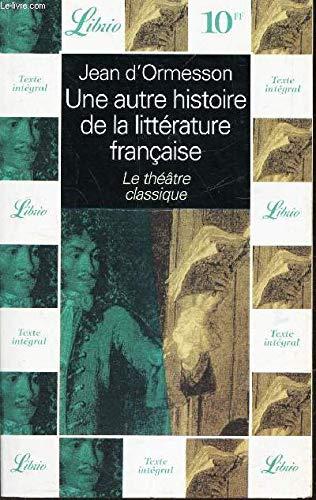 Une autre histoire de la littérature française, tome 2 : Le théâtre classique