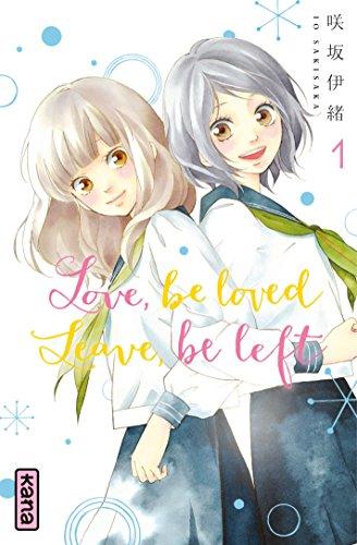 Couverture du livre Love, be loved Leave, be left - Tome 1 - Love, be loved Leave, be left T1