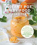 The Instant Pot Baby Food Cookbook: Wholesome Recipes That Cook Up Fast―in Any