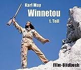 Karl May. Winnetou 1. Teil: Film-Bildbuch - Michael Petzel