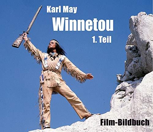 Karl May. Winnetou 1. Teil: Film-Bildbuch