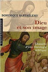 Dieu et son image : Ebauche d'une théologie biblique