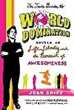 [(The Teen's Guide to World Domination : Advice on Life, Liberty, and the Pursuit of Awesomeness)] [By (author) Josh Shipp] published on (August, 2010)